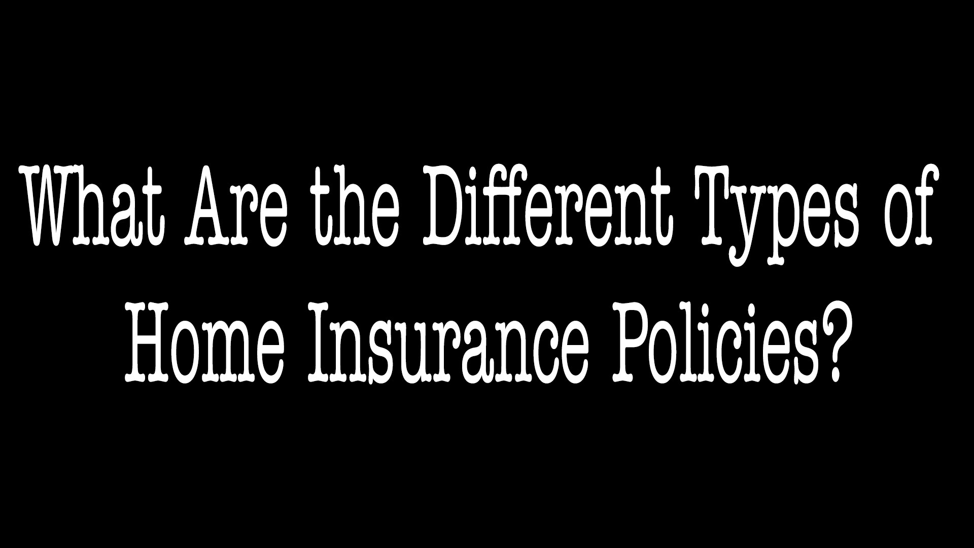 What Are The Different Types Of Home Insurance Policies - ALLCHOICE Insurance - North Carolina