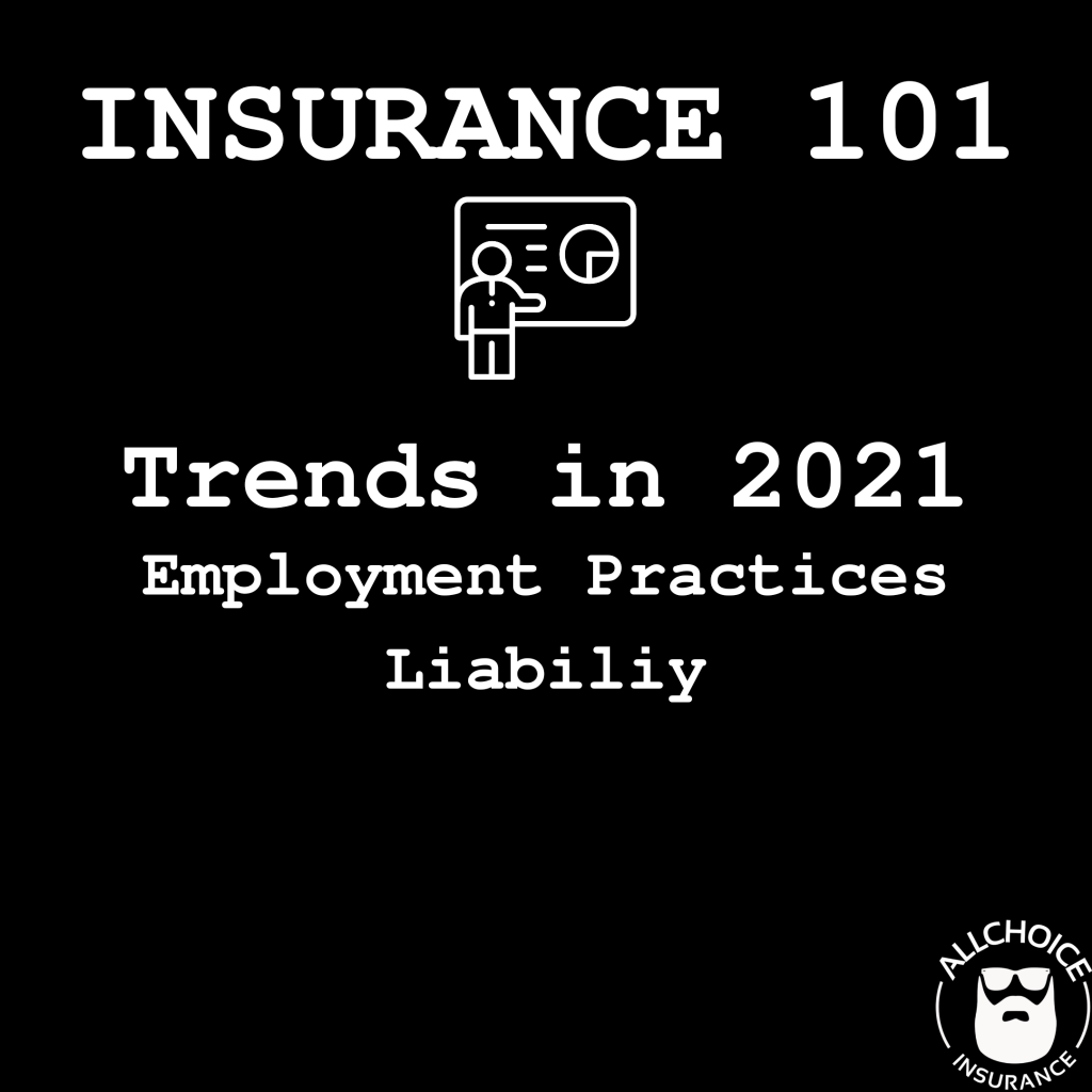 Insurance 101 - Employment Practices Liability - Trends in 2021