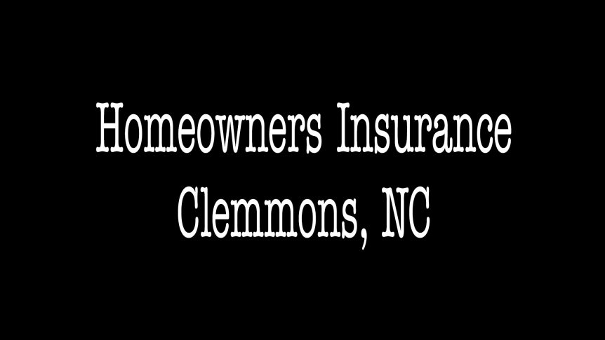 Homeowners Insurance - Clemmons NC