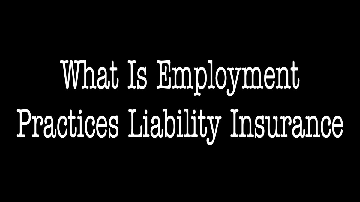What Is Employment Practices Liability Insurance - ALLCHOICE Insurance - North Carolina