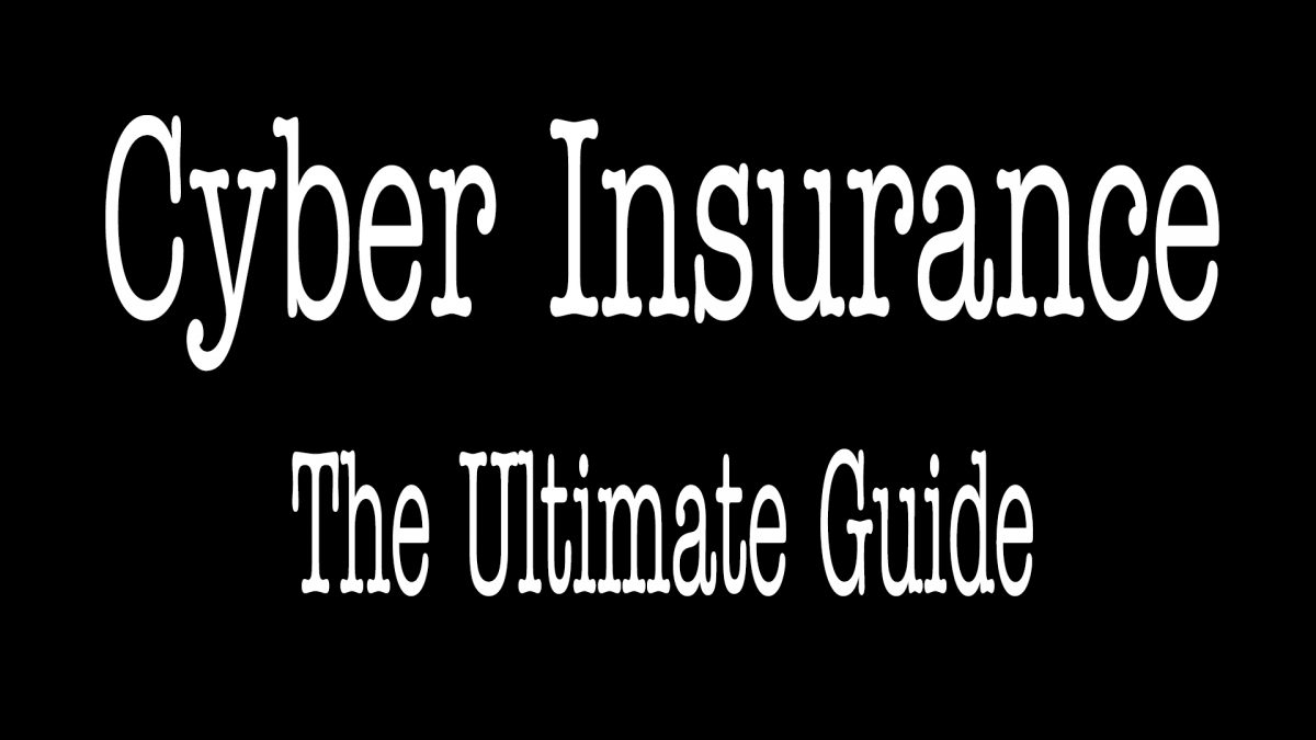 Cyber Insurance Ultimate Guide