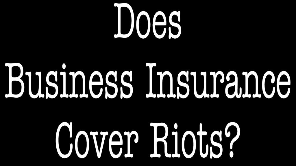 Does Business Insurance Cover Riots - ALLCHOICE Insurance - North Carolina
